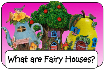 what are fairy houses