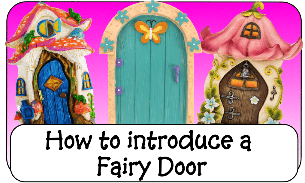 How to introduce a Fairy Door