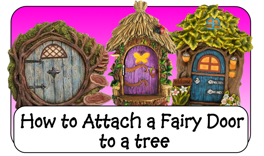 How do you Attach a Fairy Door to a Tree?